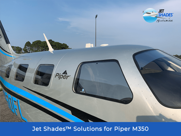 Jet Shades Solutions for Piper M350 - Block harmful UV, heat and glare while flying!